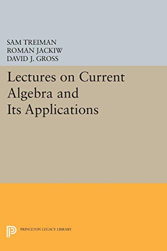 9780691619828: Lectures on Current Algebra and Its Applications (Princeton Series in Physics)