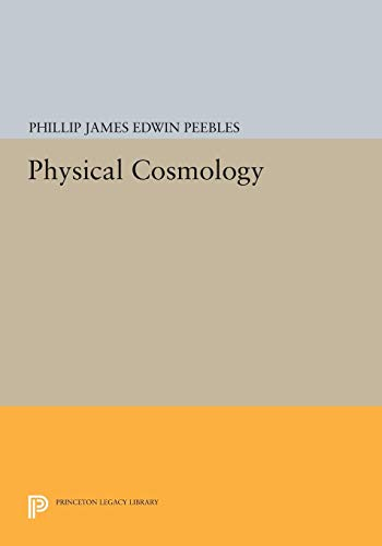 9780691620138: Physical Cosmology (Princeton Series in Physics)