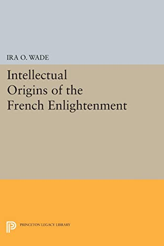 9780691620183: Intellectual Origins of the French Enlightenment (Princeton Legacy Library)