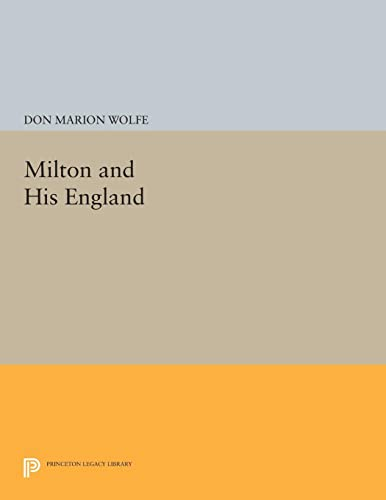 9780691620190: Milton and His England (Princeton Legacy Library)