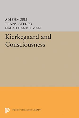 9780691620428: Kierkegaard and Consciousness (Princeton Legacy Library)