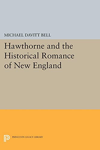9780691620466: Hawthorne and the Historical Romance of New England (Princeton Legacy Library)