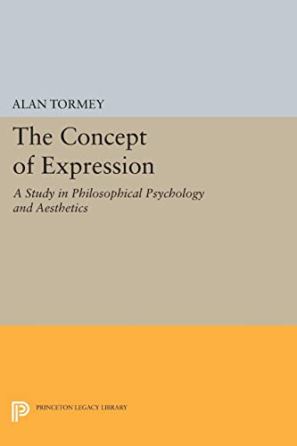 9780691620473: The Concept of Expression: A Study in Philosophical Psychology and Aesthetics (Princeton Legacy Library)