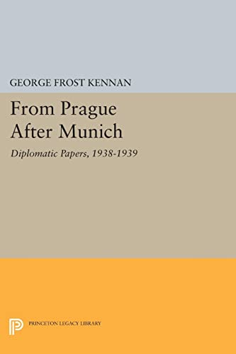 9780691620626: From Prague After Munich: Diplomatic Papers, 1938-1940 (Princeton Legacy Library)