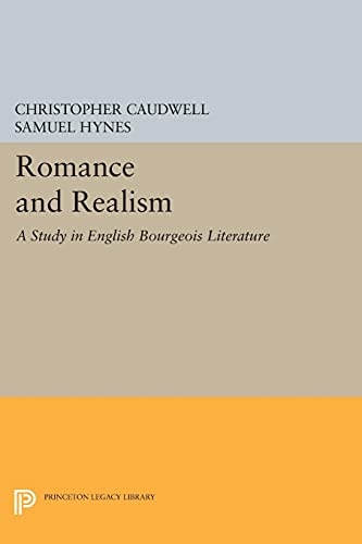 9780691620817: Romance and Realism: A Study in English Bourgeois Literature (Princeton Legacy Library)