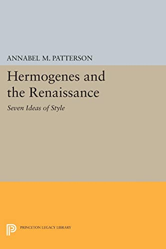 9780691620848: Hermogenes and the Renaissance: Seven Ideas of Style (Princeton Legacy Library)