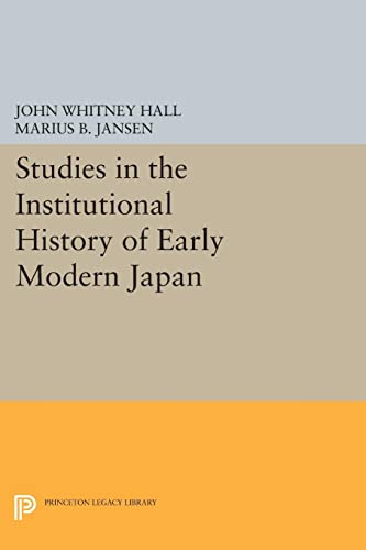 9780691620947: Studies in the Institutional History of Early Modern Japan (Princeton Legacy Library)