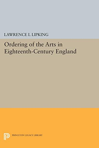 9780691620992: Ordering of the Arts in Eighteenth-Century England (Princeton Legacy Library)