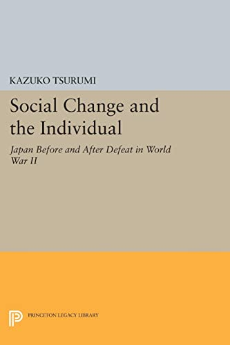 9780691621135: Social Change and the Individual: Japan Before and After Defeat in World War II (Princeton Legacy Library)