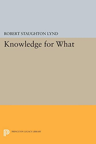 9780691621425: Knowledge for What: The Place of Social Science in American Culture (Princeton Legacy Library)