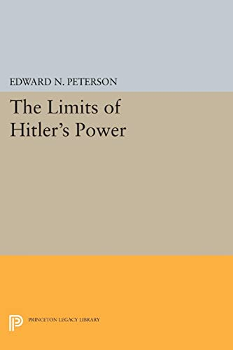 9780691621494: Limits of Hitler's Power (Princeton Legacy Library)
