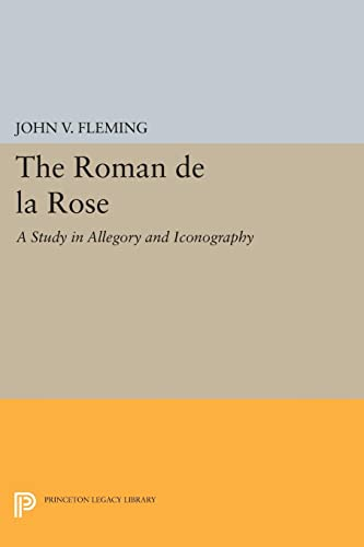 9780691621746: The Roman de la Rose: A Study in Allegory and Iconography (Princeton Legacy Library)