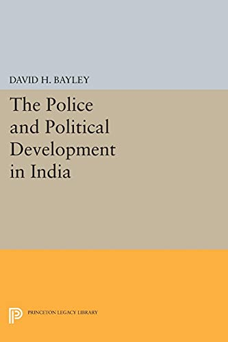 9780691621777: Police and Political Development in India (Princeton Legacy Library)