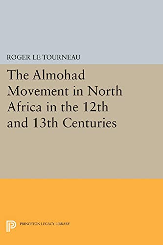 9780691621814: Almohad Movement in North Africa in the 12th and 13th Centuries (Princeton Legacy Library)