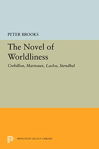 9780691621883: The Novels of Worldliness: Crebillon, Marivaux, Laclos, Stendhal (Princeton Legacy Library)