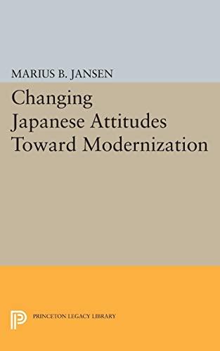 9780691621937: Changing Japanese Attitudes Toward Modernization (Studies in the Modernization of Japan)