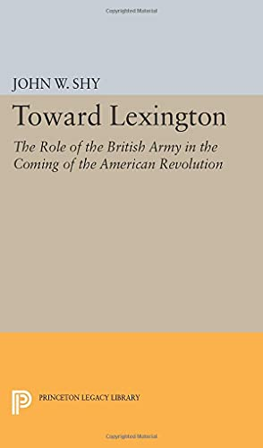 9780691621975: Toward Lexington (Princeton Legacy Library)