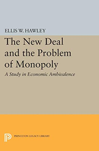 9780691622002: The New Deal and the Problem of Monopoly (Princeton Legacy Library)