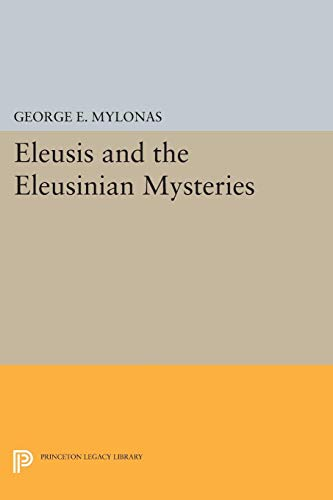 9780691622040: Eleusis and the Eleusinian Mysteries (Princeton Legacy Library)