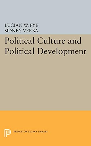 Political Culture and Political Development (Princeton Legacy Library): Lucian W. Pye