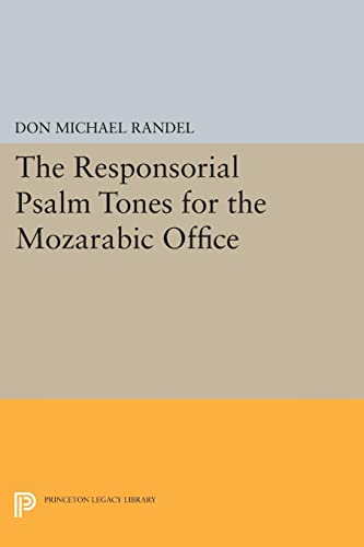 9780691622149: The Responsorial Psalm Tones for the Mozarabic Office (Princeton Studies in Music)