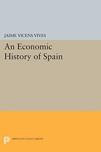9780691622156: Economic History of Spain (Princeton Legacy Library)