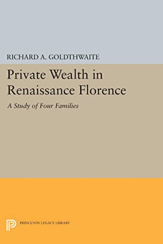 9780691622200: Private Wealth in Renaissance Florence (Princeton Legacy Library)