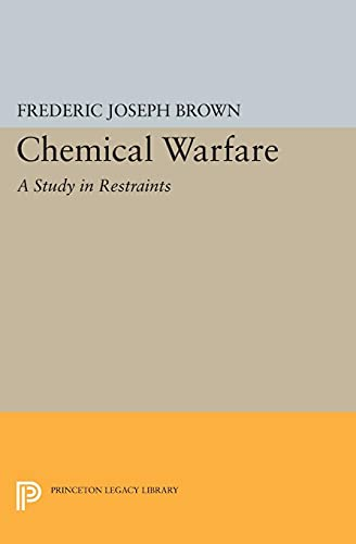 9780691622378: Chemical Warfare: A Study in Restraints (Princeton Legacy Library)