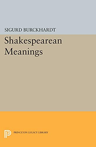 9780691622385: Shakespearean Meanings (Princeton Legacy Library)