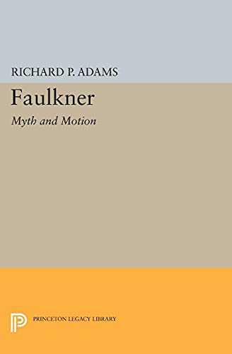 9780691622392: Faulkner: Myth and Motion (Princeton Legacy Library)