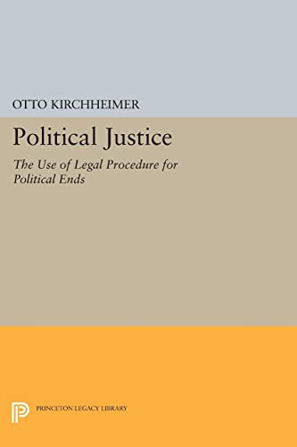 9780691622675: Political Justice: The Use of Legal Procedure for Political Ends