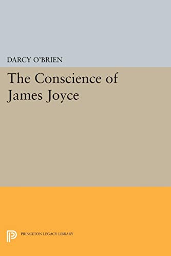 9780691622804: The Conscience of James Joyce (Princeton Legacy Library)
