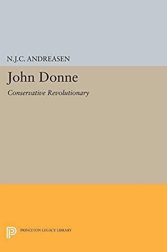 John Donne: Conservative Revolutionary (Paperback): N.J.C. Andreasen