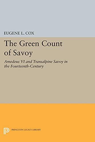 9780691623092: The Green Count of Savoy: Amedeus VI and Transalpine Savoy in the Fourteenth-century
