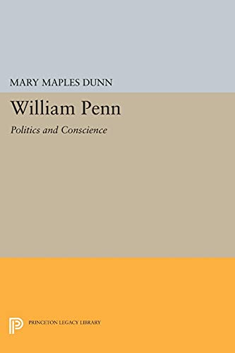 9780691623313: William Penn: Politics and Conscience (Princeton Legacy Library)