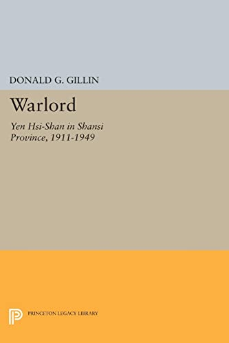 9780691623481: Warlord: Yen Hsi-Shan in Shansi Province, 1911-1949 (Princeton Legacy Library)