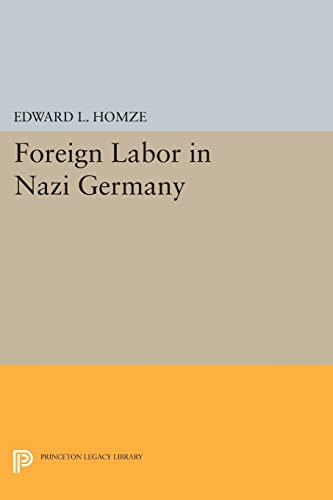 9780691623498: Foreign Labor in Nazi Germany (Princeton Legacy Library)