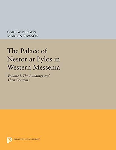 9780691623627: The Palace of Nestor at Pylos in Western Messenia, Vol. 1: The Buildings and Their Contents (Princeton Legacy Library)