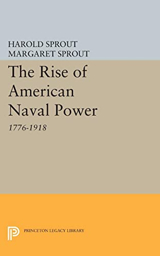 9780691623696: Rise of American Naval Power (Princeton Legacy Library)