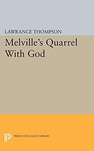 Melville s Quarrel With God (Paperback): Lawrance Roger Thompson