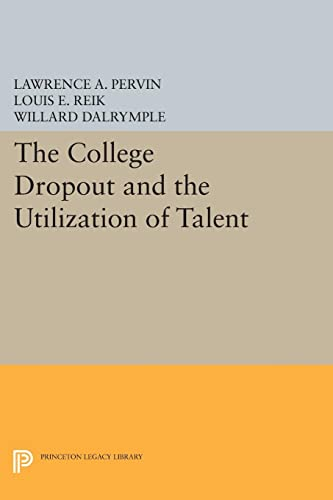 9780691623788: The College Dropout and the Utilization of Talent (Princeton Legacy Library)