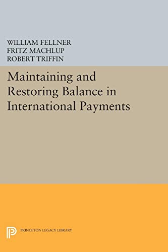9780691623856: Maintaining and Restoring Balance in International Trade (Princeton Legacy Library)