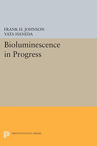 9780691623870: Bioluminescence in Progress (Princeton Legacy Library)