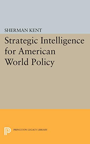 9780691624044: Strategic Intelligence for American World Policy (Princeton Legacy Library)