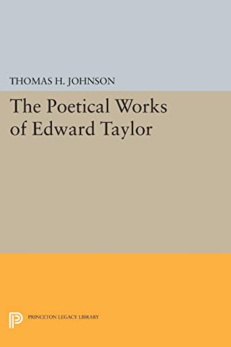 9780691624099: The Poetical Works of Edward Taylor (Princeton Legacy Library)