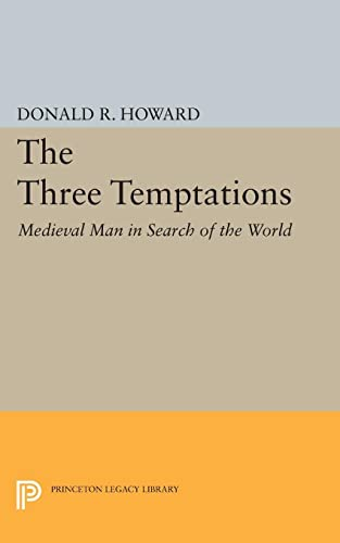 9780691624181: Three Temptations: Medieval Man in Search of the World (Princeton Legacy Library)