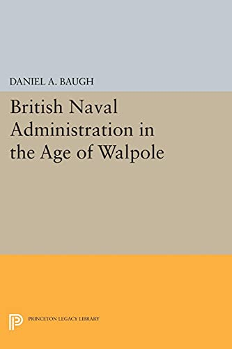 9780691624297: British Naval Administration in the Age of Walpole (Princeton Legacy Library)