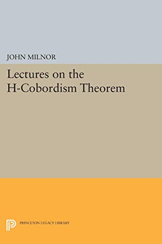 9780691624556: Lectures on the H-Cobordism Theorem (Princeton Legacy Library)