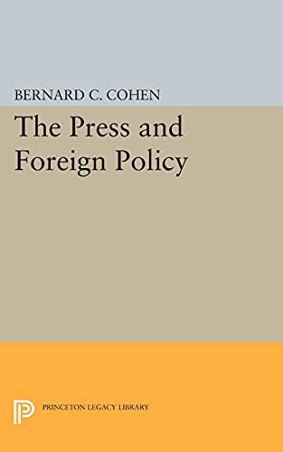 9780691624587: The Press and Foreign Policy (Princeton Legacy Library)