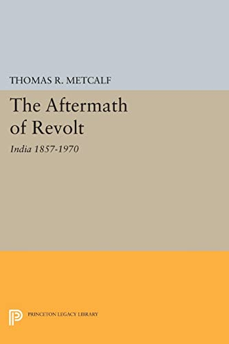 9780691624686: Aftermath of Revolt: India 1857-1970 (Princeton Legacy Library)
